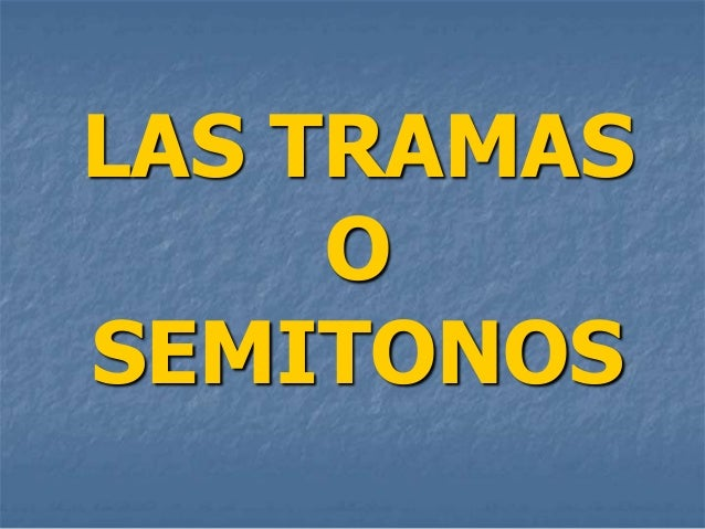 LAS TRAMAS     OSEMITONOS