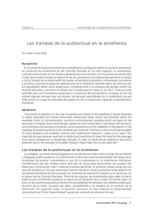 Universidad ORT Uruguay - 7 Las trampas de lo audiovisual en la enseñanzaCapítulo 1 Resumen En el presente artículo se pre...