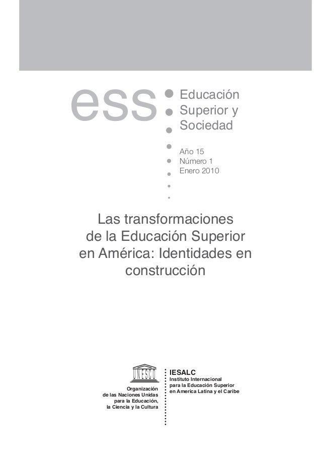 ess Educación  Superior y  Sociedad  Año 15  Número 1  Enero 2010  Las transformaciones  de la Educación Superior  en Amér...