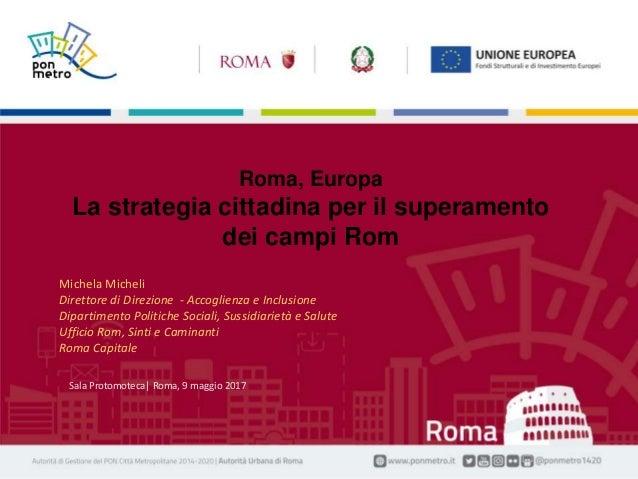 Nome Cognome | Titolo della presentazione1 Manifestazione| Luogo, gg mese aaaa Sala Protomoteca| Roma, 9 maggio 2017 Roma,...