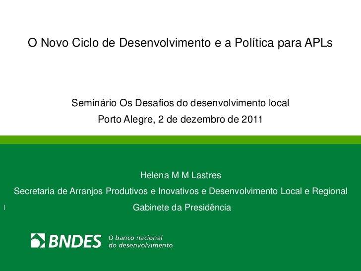 O Novo Ciclo de Desenvolvimento e a Política para APLs                  Seminário Os Desafios do desenvolvimento local    ...