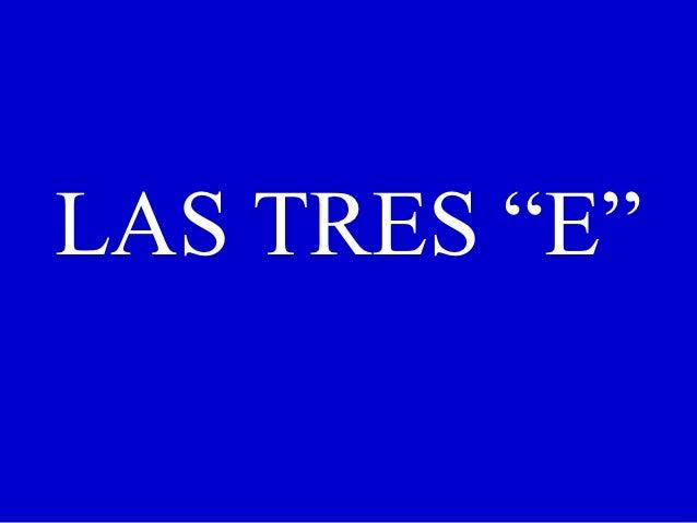 "LAS TRES ""E"""