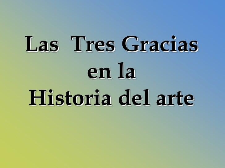 Las Tres Gracias     en laHistoria del arte
