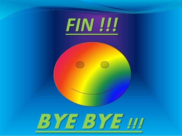 FIN !!! BYE BYE !!!