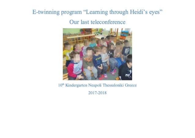 "E-twinning program ""Learning through Heidi's eyes"" Our last teleconference 10th Kindergarten Neapoli Thessaloniki Greece 2..."