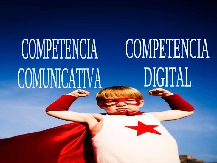 COMPETENCIA  COMUNICATIVA COMPETENCIA  DIGITAL