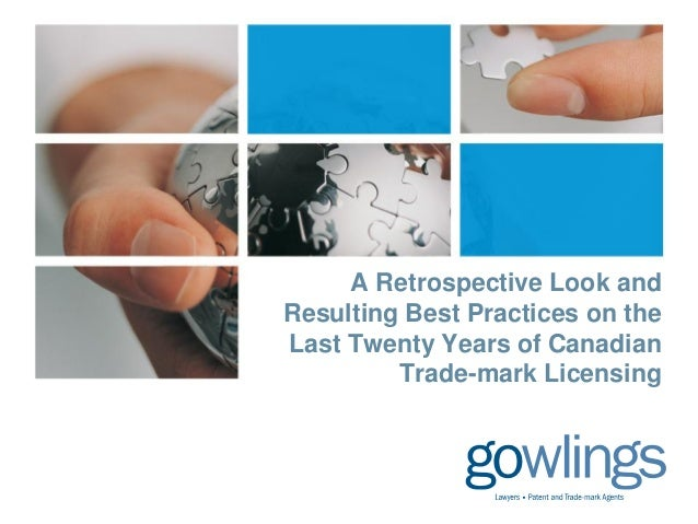 A Retrospective Look and Resulting Best Practices on the Last Twenty Years of Canadian Trade-mark Licensing