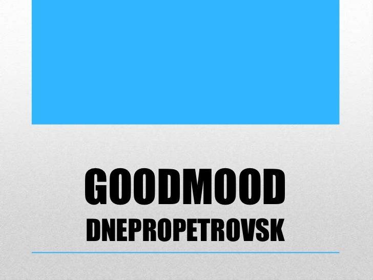 GOODMOODDNEPROPETROVSK<br />