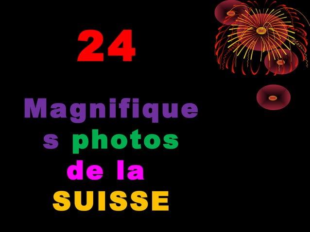 24Ma gnifique s photos   de la  SUISSE