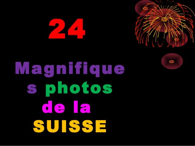 24Ma gnifique s photos   de la  SUISSE