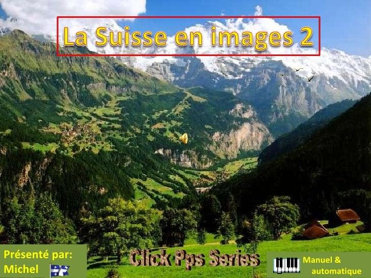 Click Pps Series Présenté par: Michel Manuel &  automatique