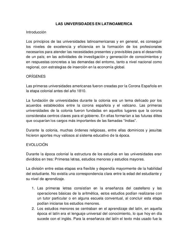 LAS UNIVERSIDADES EN LATINOAMERICA<br />Introducción<br />Los principios de las universidades latinoamericanas y en genera...