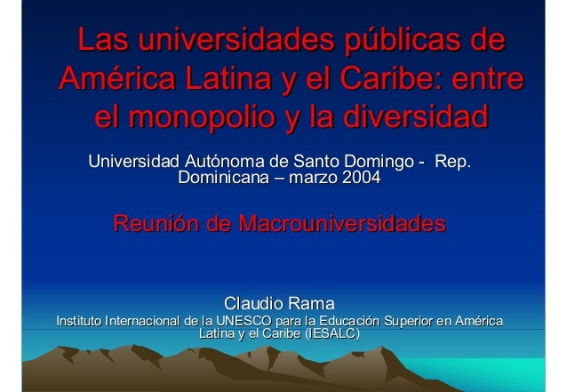 Las universidades públicas deLas universidades públicas de América Latina y el Caribe: entreAmérica Latina y el Caribe: en...