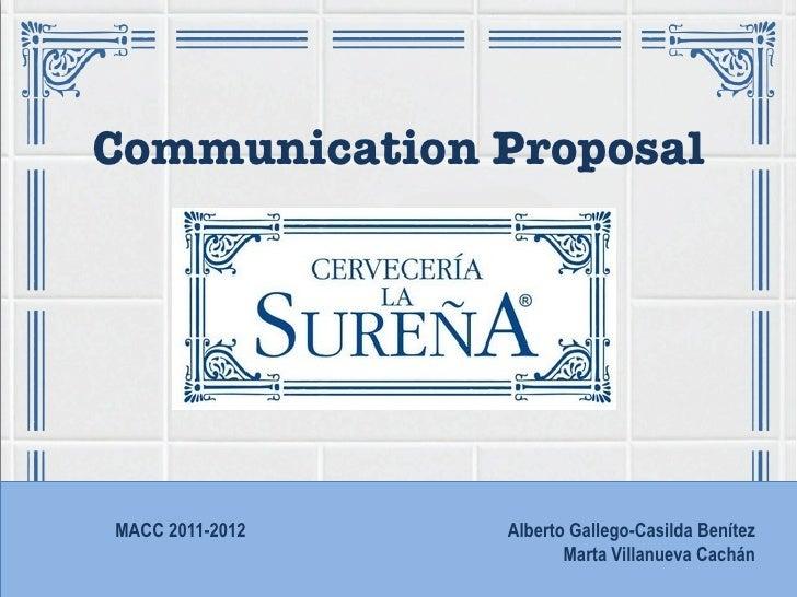 Communication ProposalMACC 2011-2012   Alberto Gallego-Casilda Benítez                        Marta Villanueva Cachán