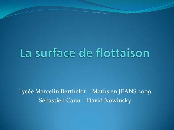 Lycée Marcelin Berthelot – Maths en JEANS 2009       Sébastien Canu – David Nowinsky