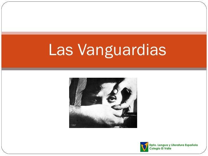 Las Vanguardias Dpto. Lengua y Literatura Española Colegio El Valle