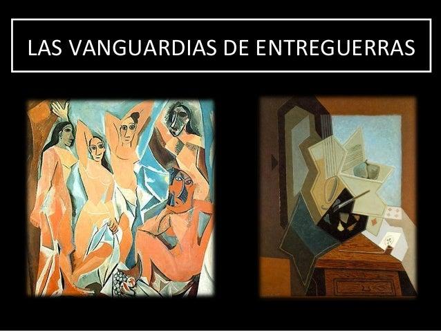 LAS VANGUARDIAS DE ENTREGUERRASLAS VANGUARDIAS DE ENTREGUERRAS