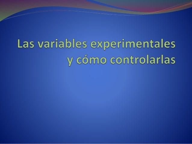 Variable independiente  Variables de estímulo  El término estimulo se refiere a cualquier aspecto del  ambiente que excite...