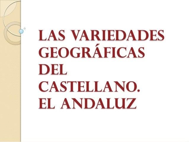 Las variedades geográficas del castellano. El andaluz