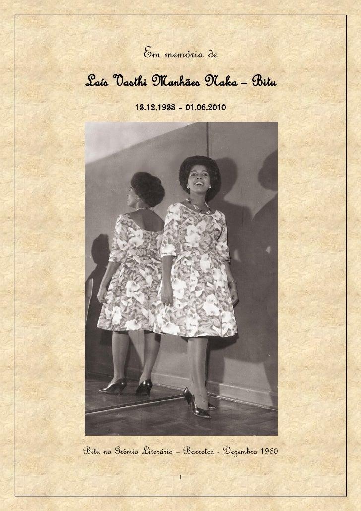 Em memória de Laís Vasthi Manhães Naka – Bitu              13.12.1933 – 01.06.2010     Bitu no Grêmio Literário – Barretos...