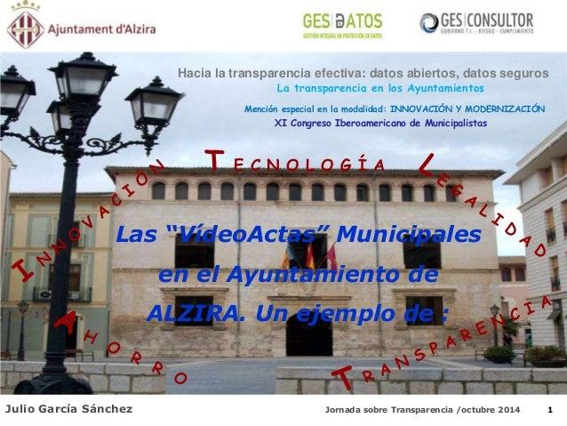 Hacia la transparencia efectiva: datos abiertos, datos seguros  La transparencia en los Ayuntamientos  Mención especial en...