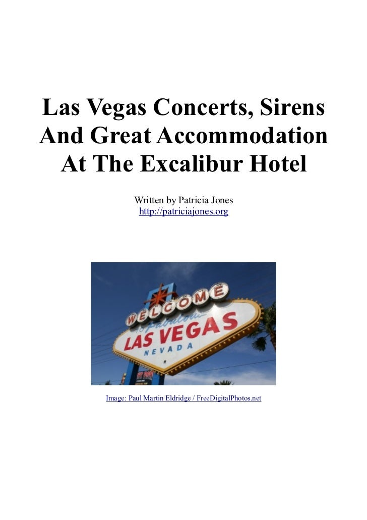 Las Vegas Concerts, SirensAnd Great Accommodation At The Excalibur Hotel               Written by Patricia Jones          ...