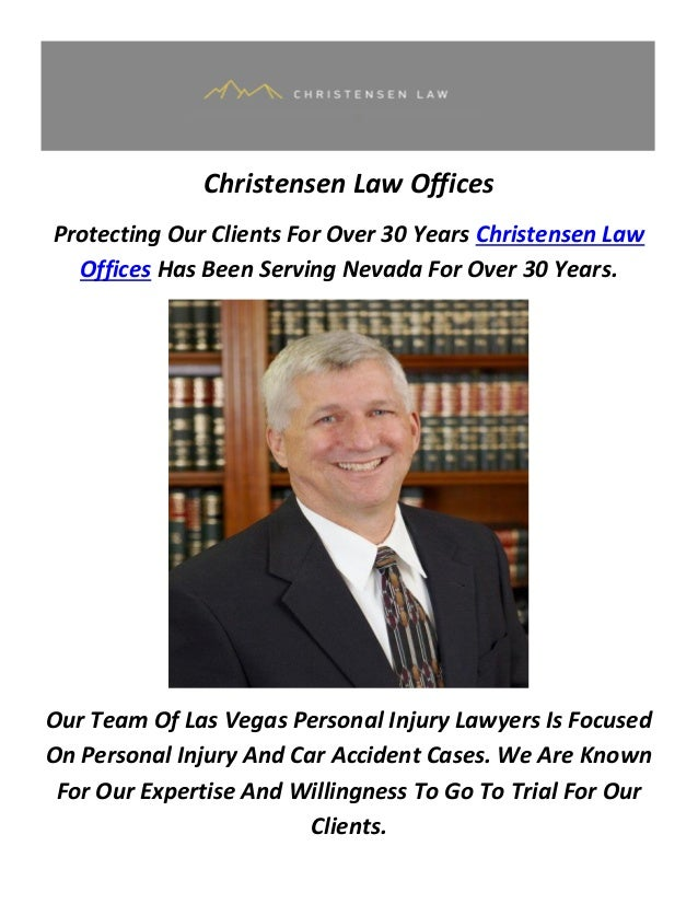 Christensen Law Offices Protecting Our Clients For Over 30 Years Christensen Law Offices Has Been Serving Nevada For Over ...