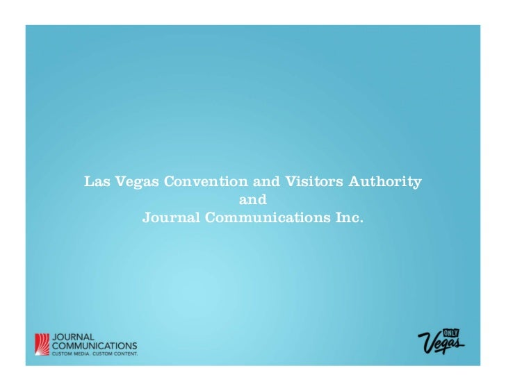 Las Vegas Convention and Visitors Authority                   and       Journal Communications Inc.