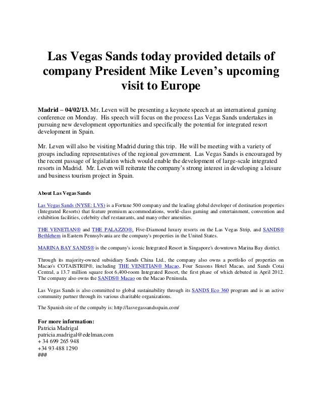 Las Vegas Sands today provided details of  company President Mike Leven's upcoming               visit to EuropeMadrid – 0...