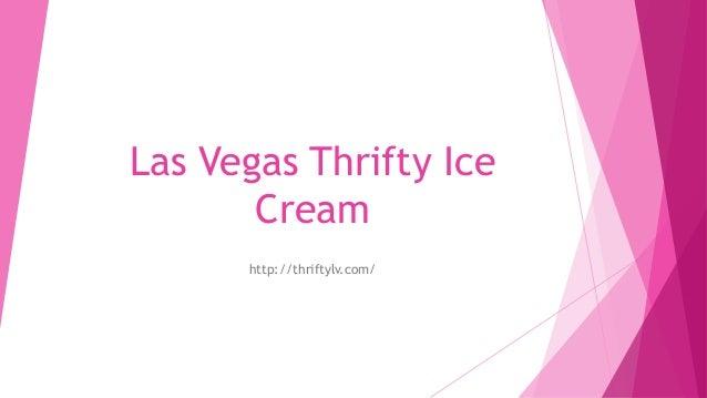Las Vegas Thrifty Ice Cream http://thriftylv.com/