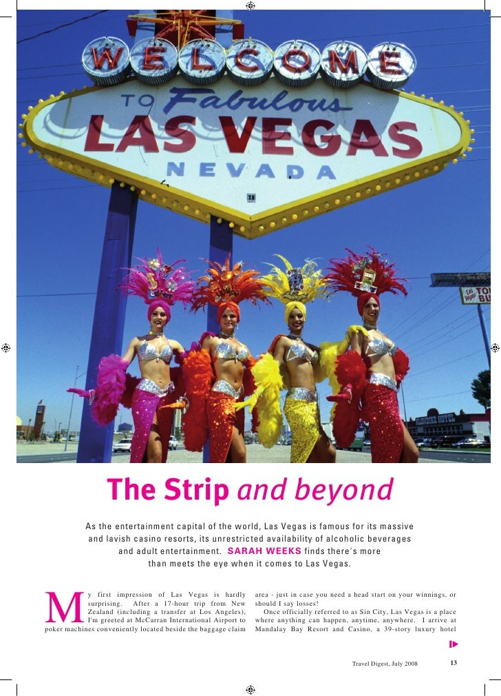 The Strip and beyond             As the entertainment capital of the world, Las Vegas is famous for its massive           ...