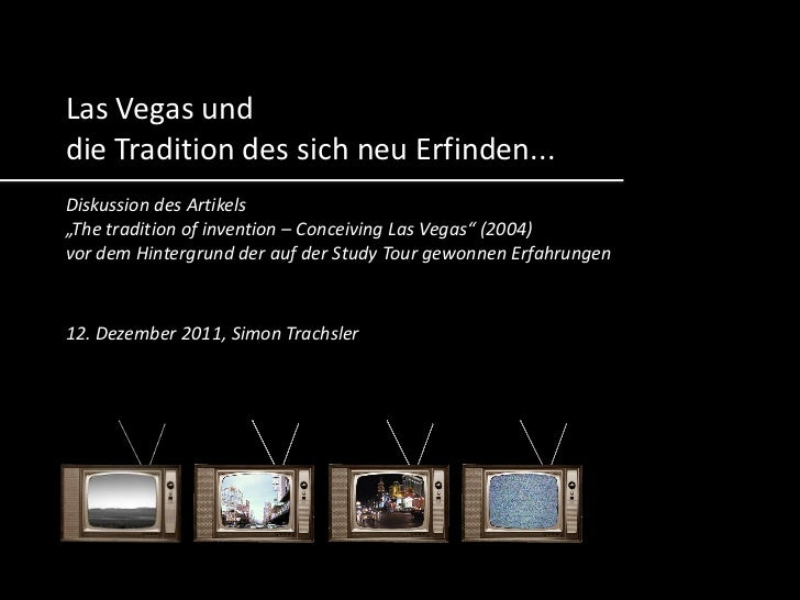 "Las Vegas unddie Tradition des sich neu Erfinden...Diskussion des Artikels""The tradition of invention – Conceiving Las Veg..."