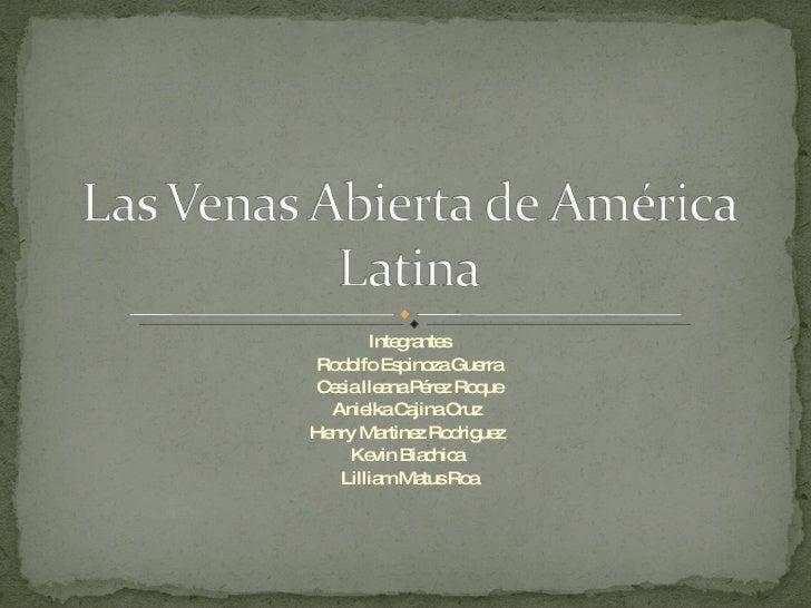 Integrantes Rodolfo Espinoza Guerra Cesia Ileana Pérez Roque Anielka Cajina Cruz  Henry Martinez Rodriguez  Kevin Biachica...