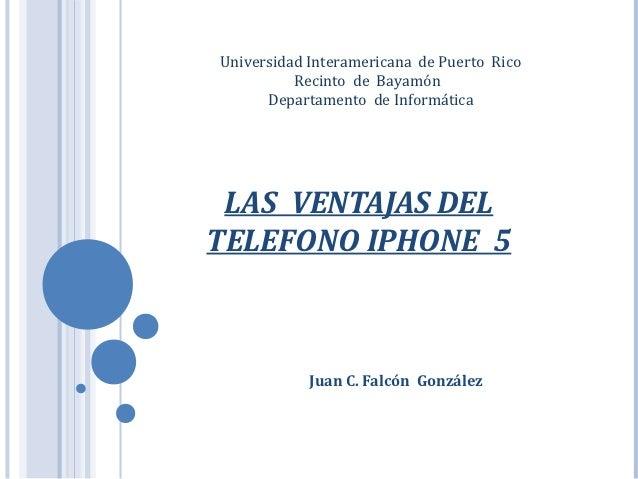 Universidad Interamericana de Puerto Rico          Recinto de Bayamón      Departamento de Informática LAS VENTAJAS DELTEL...