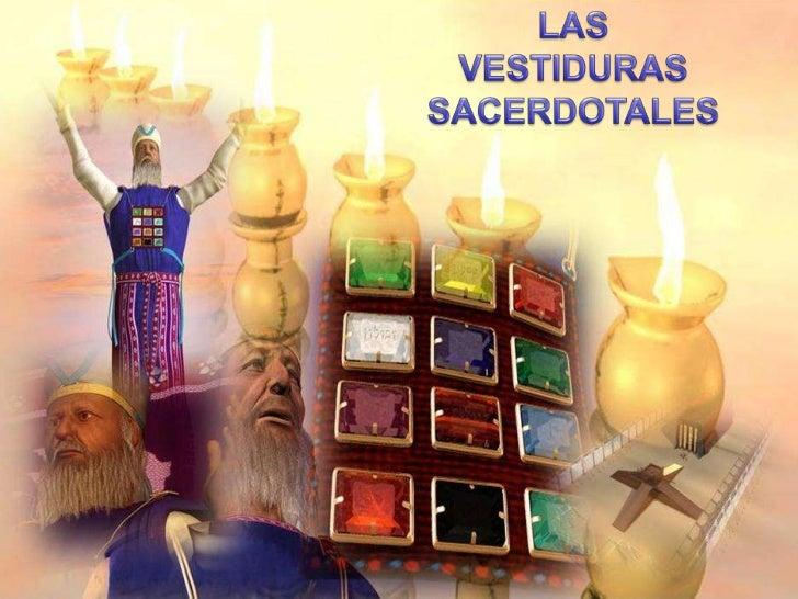 LAS <br />VESTIDURAS <br />SACERDOTALES<br />