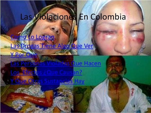 Las Violaciones En Colombia Como Lo Logran Las Drogas Tiene Algo Que Ver Y Por Que Las Personas Violadas Que Hacen Los Efe...