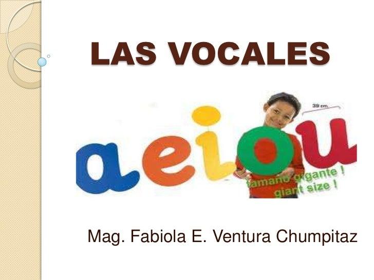 LAS VOCALESMag. Fabiola E. Ventura Chumpitaz