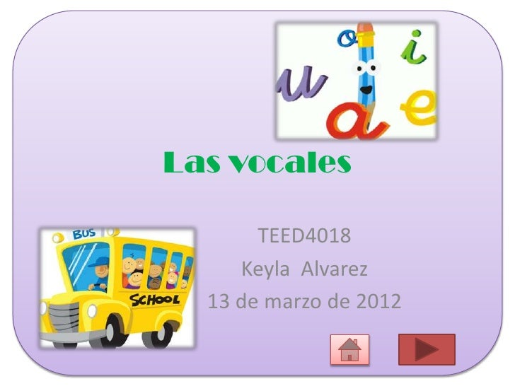 Las vocales       TEED4018     Keyla Alvarez  13 de marzo de 2012