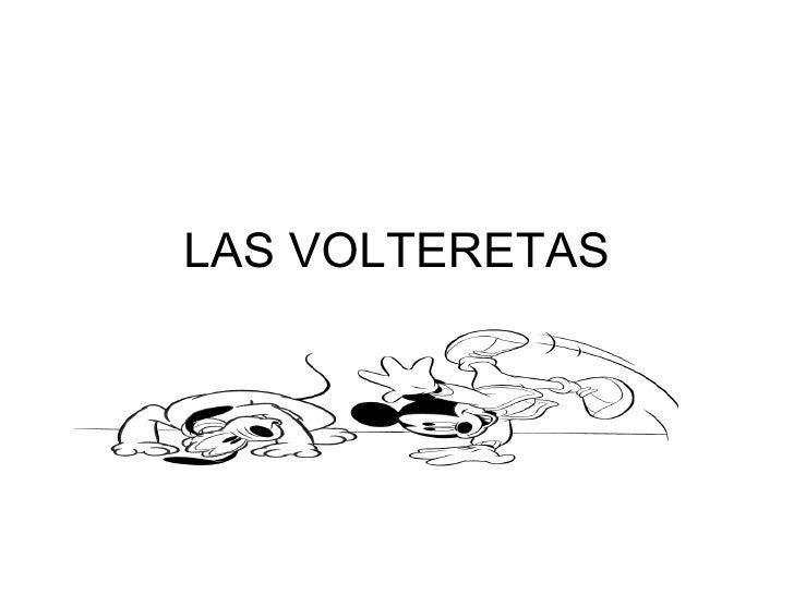 LAS VOLTERETAS
