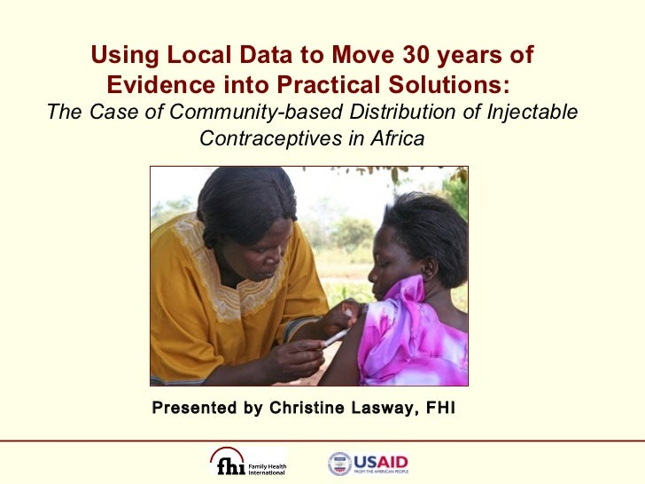 Using Local Data to Move 30 years of Evidence into Practical Solutions:   The Case of Community-based Distribution of Inje...