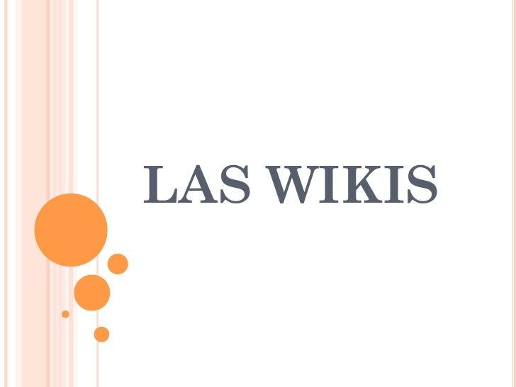 LAS WIKIS