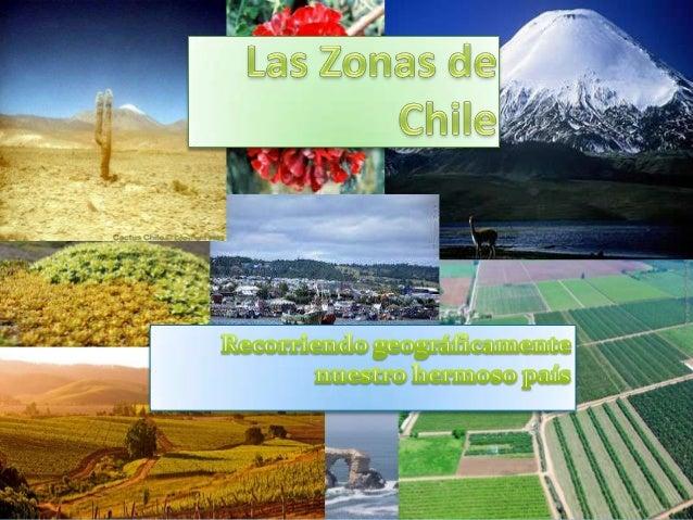 Fundamentación  Mostraré el mapa de Chile con el fin de que los niños (as) puedan reconocer las zonas de nuestro país.  ...