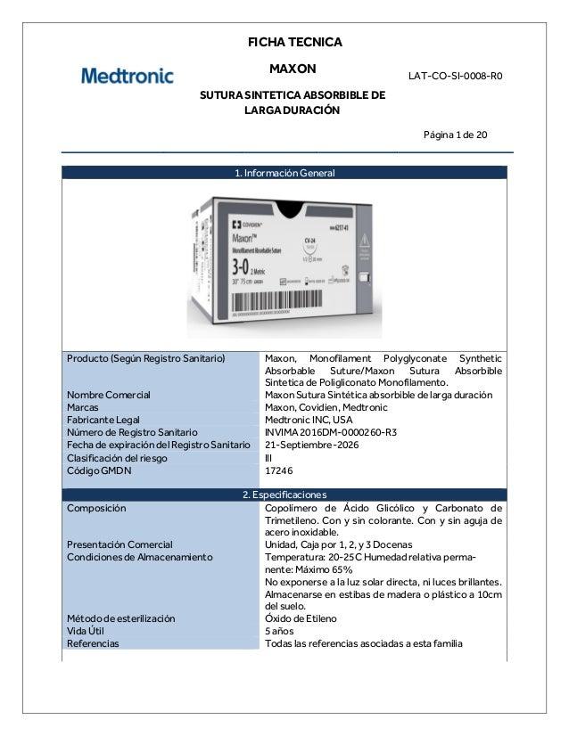 FICHA TECNICA MAXON SUTURA SINTETICA ABSORBIBLE DE LARGA DURACIÓN LAT-CO-SI-0008-R0 Página 1 de 20 1. Información General ...