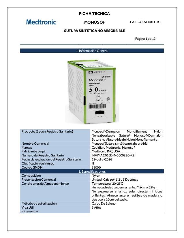 FICHA TECNICA MONOSOF SUTURA SINTÉTICA NO ABSORBIBLE LAT-CO-SI-0011-R0 Página 1 de 12 1. Información General Producto (Seg...