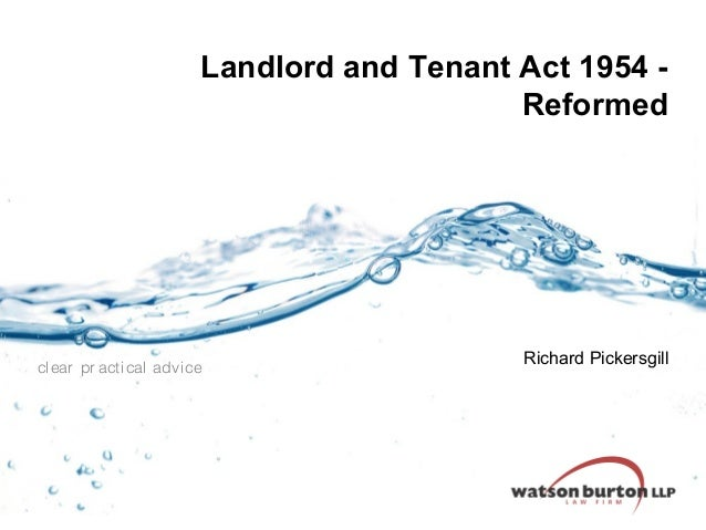 Landlord and Tenant Act 1954 Reformed  clear pr acti cal advi ce  Richard Pickersgill