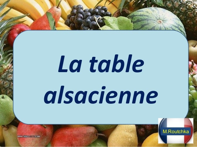 La table alsacienne M.Routchka