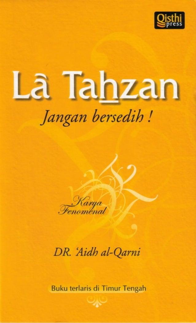 Perpustakaan Nasional Rl: Katalog Dalam Terbitan (KDT)  Al-Qarni, Aidh La Tahzan, jangan bersedih / 'Aidh al-Qarni; penerj...