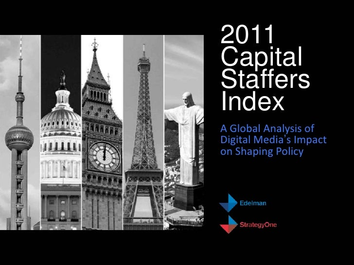 2011CapitalStaffersIndexA Global Analysis ofDigital Media's Impacton Shaping Policy