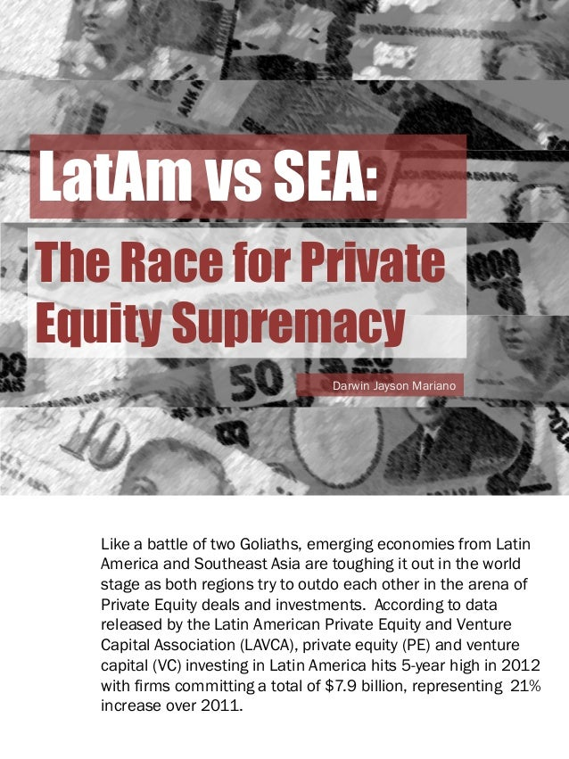 LatAm vs SEA: The Race for Private Equity Supremacy Darwin Jayson Mariano  Like a battle of two Goliaths, emerging economi...