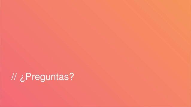 // ¿Preguntas?